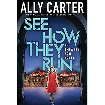 See How They Run (Embassy Row - Book 2) by Ally Carter - 978054565484