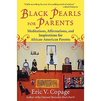 Black Pearls for Parents - Meditations - Affirmations and Inspirations