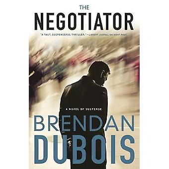 The Negotiator - A Novel of Suspense by The Negotiator - A Novel of Sus