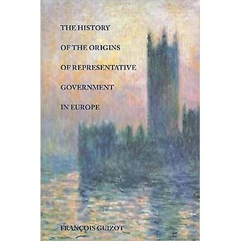 The History of the Origins of Representative Government in Europe by
