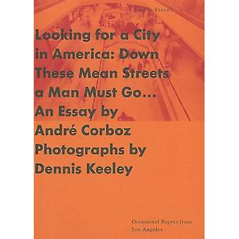 Looking for a City in America - Down Those Mean Streets a Man Must Go