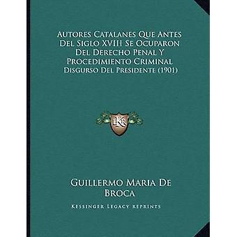 Autores Catalanes Que Antes del Siglo XVIII Se Ocuparon del Derecho P