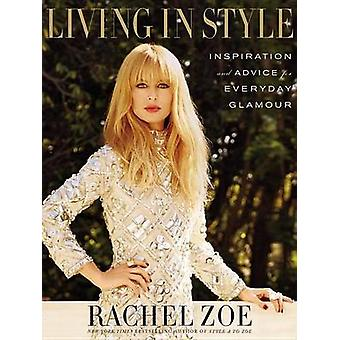 Living in Style - Inspiration and Advice for Everyday Glamour by Rache