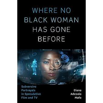 Where No Black Woman Has Gone Before - Subversive Portrayals in Specul