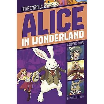 Alice in Wonderland by Lewis Carroll - Martin Powell - Daniel Ferran