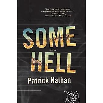 Some Hell by Patrick Nathan - 9781555977986 Book