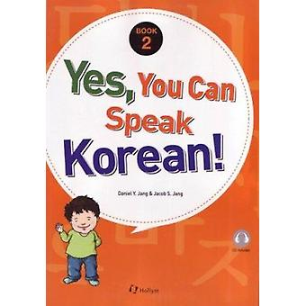 Yes - You Can Speak Korean! 2 (Book 2 with Audio CD) - Book 2 by Danie