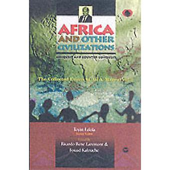 Africa and Other Civilizations - The Collected Essays of Ali A. Mazrui