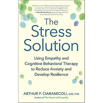 The Stress Solution - How Empathy and Cognitive Behavioral Therapy Com