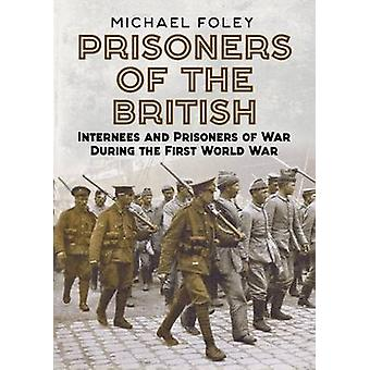 Prisoners of the British - Internees and Prisoners of War During the F