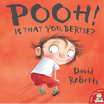 Pooh! is That You - Bertie? (New edition) by David Roberts - 97818450
