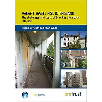 Vacant Dwellings in England - The Challenges and Costs of Bringing The