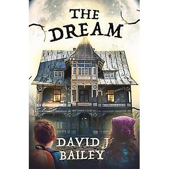 The Dream by David J. Bailey - 9781909728776 Book