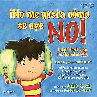 I No Me Gusta Como Se Oye No! by Julia Cook - 9781934490532 Book