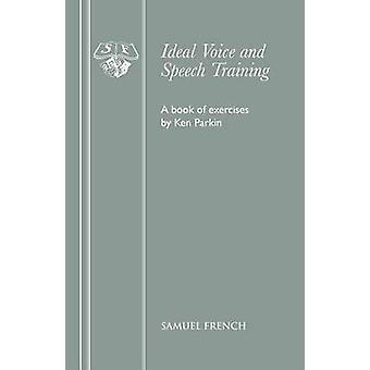 Ideal Voice and Speech Training by Parkin & Ken