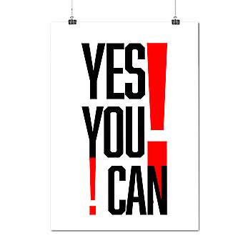 Matte or Glossy Poster with Yes You Can Quote Slogan Cool Words | Wellcoda | *q1359