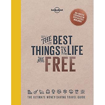 Best Things In Life Are Free by Lonely Planet