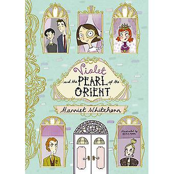 Violet and the Pearl of the Orient by Harriet Whitehorn & Becka Moor
