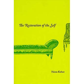 The Restoration of the Self by Heinz Kohut