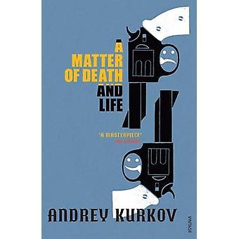 Eine Frage von Tod und Leben von Andrey Kurkov - 9780099461586 Buch