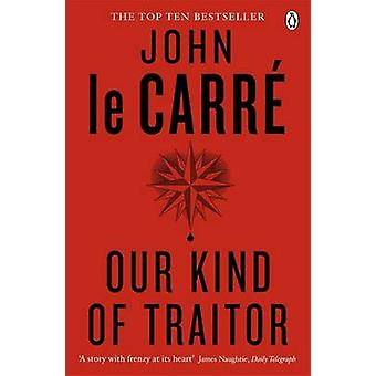 Our Kind of Traitor by John Le Carre - 9780241967850 Book
