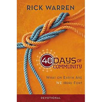 40 Days of Community Devotional - What on Earth Are We Here For? by Ri