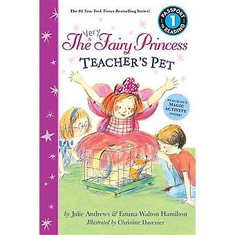 The Very Fairy Princess - Teacher's Pet by Julie Andrews - Emma Walton