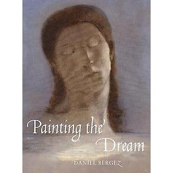 Painting the Dream - From the Biblical Dream to Surrealism by Painting