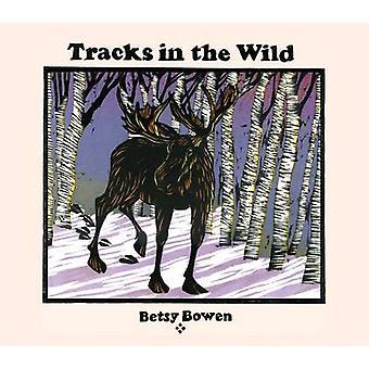 Spuren in der Wildnis von Betsy Bowen - 9780816698837 Buch