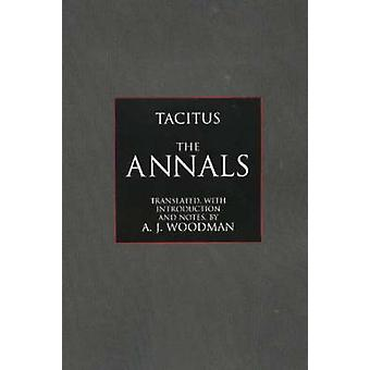 The Annals by Cornelius Tacitus - A. J. Woodman - 9780872205581 Book