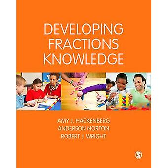 Developing Fractions Knowledge by Amy J Hackenberg - Anderson Norton
