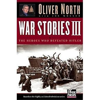 War Stories III by Oliver L. North - 9781596980242 Book