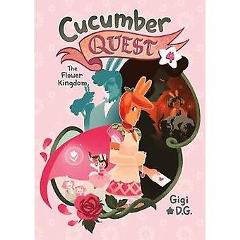 Cucumber Quest - The Flower Kingdom by Cucumber Quest - The Flower King