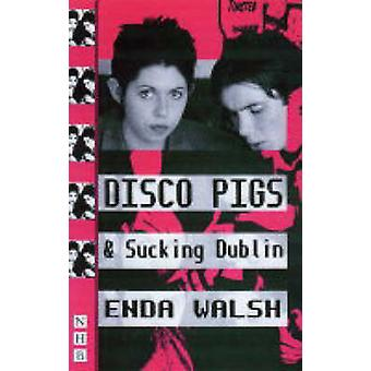 Disco Pigs (New edition) by Enda Walsh - 9781854593986 Book