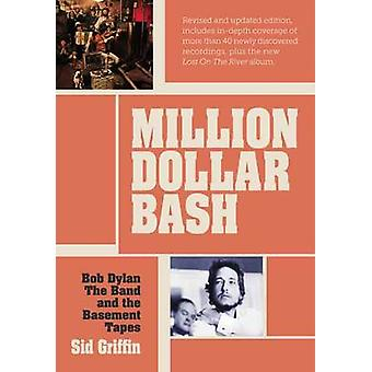 Million Dollar bash - Bob Dylan - the Band - and the Basement Tapes (2