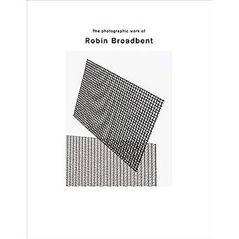 The Photographic Work of Robin Broadbent by Robin Broadbent - Frederi
