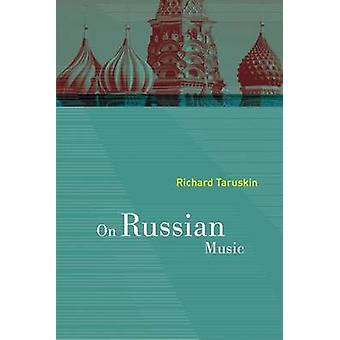 On Russian Music by Richard Taruskin - 9780520268067 Book
