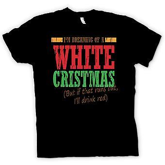 Womens T Shirt Im Dreaming Of A White Christmas - Funny Christmas