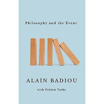 Philosophy and the Event by Alain Badiou - 9780745653952 Book