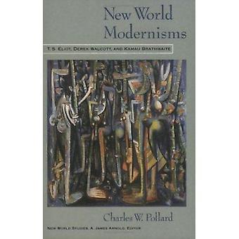 Nuovo mondo modernismi - T. S. Eliot - Derek Walcott - e Kamau Brathwa