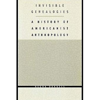 Genealogie invisibile: Una storia dell'antropologia americanista