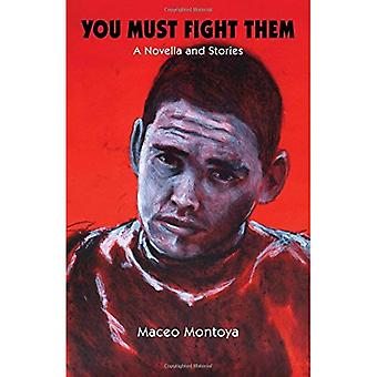 You Must Fight Them: A Novella and Stories