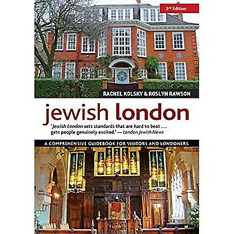 Jewish London, 3rd Edition:� A Comprehensive Guidebook for Visitors and Londoners