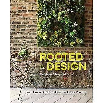 Rotade i Design: Sprout Home's Guide till kreativ inomhus plantering