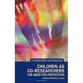 Children as Co-Researchers: The need for protection (Protecting Children and Young People)