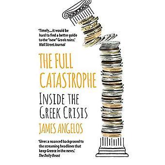 La catastrofe completa: Dentro la crisi greca