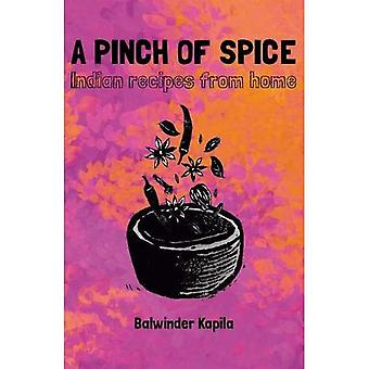 Pinch of Spice: Indian Recipes from Home
