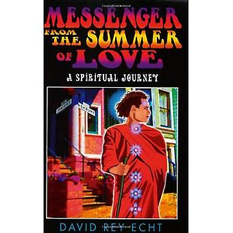 Messenger from the Summer of Love: A Spiritual Journey