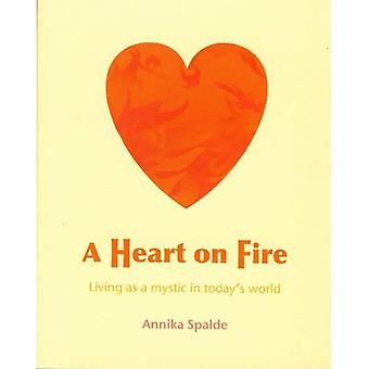 A Heart on Fire: Living as a mystic in today's world