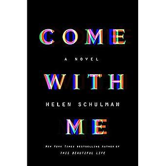 Come with Me: A Novel